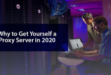 Photo of Why You Should Get a Proxy Server in 2020?
